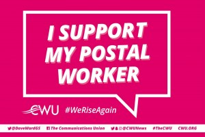 CWU support Postal Workers poster